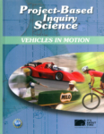 Project-Based Inquiry Science - Vehicles in Motion (click for larger picture)