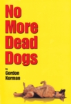 No More Dead Dogs (click for larger picture)
