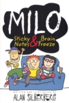 Milo: Sticky Notes & Brain Freeze (click for larger picture)