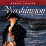 When Washington Crossed the Delaware: A Wintertime Story for Young Patriots (click for larger picture)