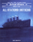 All Stations! Distress! The Day the Titanic Sank (click for larger picture)