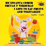Me Encanta Comer Frutas y Verduras- I Love to Eat Fruits and Vegetables (click for larger picture)