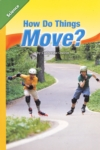 How Do Things Move? (click for larger picture)