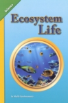 Ecosystem Life (click for larger picture)